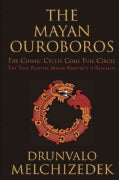 The Mayan Ouroboros: The Cosmic Cycles Come Full Circle: The True Positive Mayan Prophecy Is Revealed (Paperback)