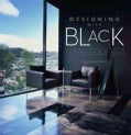 Designing With Black: Architecture & Interiors (Hardcover)