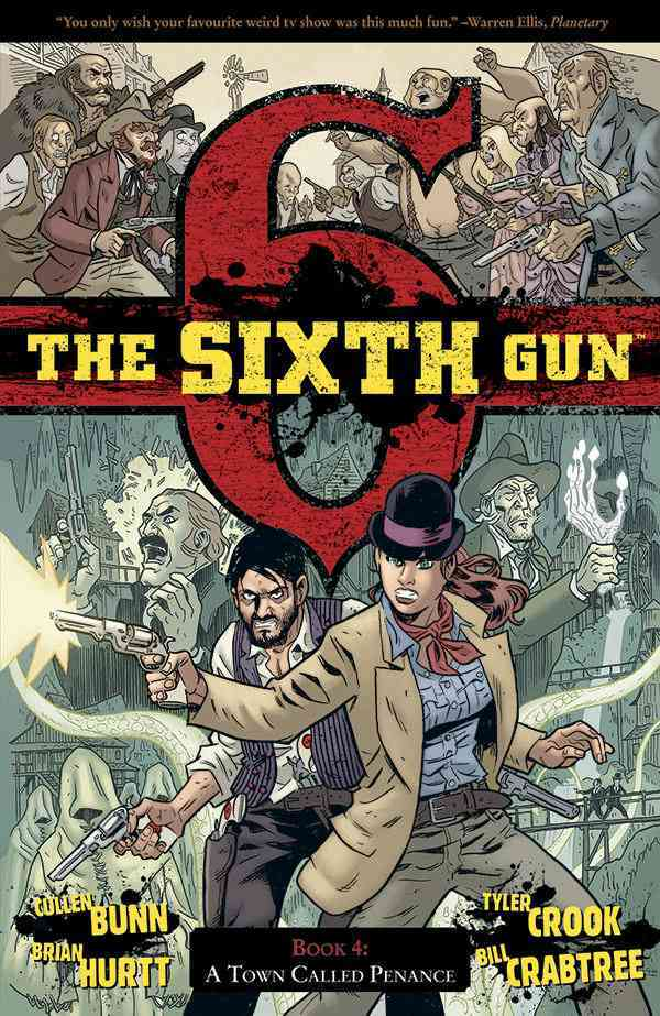 The Sixth Gun 4: A Town Called Penance (Paperback)