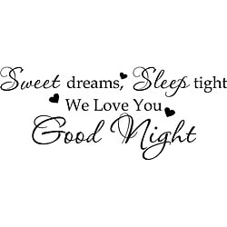 'Sweet Dreams, Sleep tight, we love you goodnight' Vinyl Art Quote