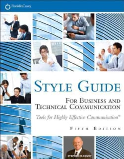 Style Guide For Business and Technical Communication: Tools for Highly Effective Communication (Paperback)
