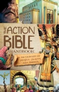 The Action Bible Handbook: A Dictionary of People, Places, and Things (Hardcover)
