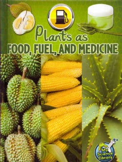 Plants As Food, Fuel, and Medicine (Hardcover)