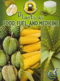 Plants As Food, Fuel, and Medicine (Paperback)