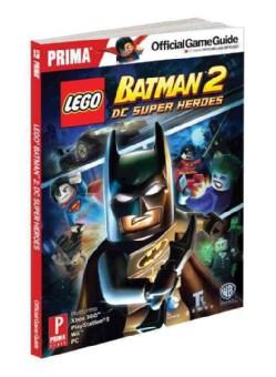 Lego Batman 2: DC Super Heroes: Prima Official Game Guide (Paperback)