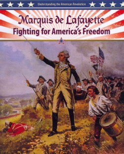 Marquis de Lafayette: Fighting for America's Freedom (Paperback)