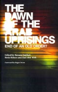 The Dawn of the Arab Uprisings: End of an Old Order? (Paperback)