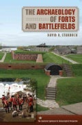 The Archaeology of Forts and Battlefields (Paperback)