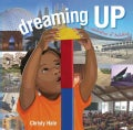Dreaming Up: A Celebration of Building (Hardcover)