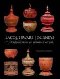 Lacquerware Journeys: The Untold Story of Burmese Lacquer (Hardcover)