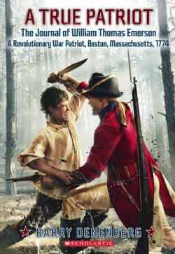 A True Patriot: The Journal of William Thomas Emerson: A Revolutionary War Patriot (Paperback)