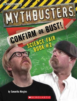 Mythbusters Science Fair Book: Confirm or Bust!  (Paperback)