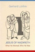 Jesus of Nazareth: What He Wanted, Who He Was (Hardcover)