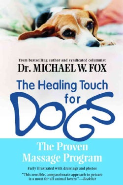 The Healing Touch for Dogs: The Proven Massage Program (Paperback)