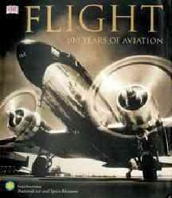 Flight: 100 Years of Aviation (Paperback)