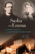 Sasha and Emma: The Anarchist Odyssey of Alexander Berkman and Emma Goldman (Hardcover)