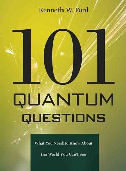 101 Quantum Questions: What You Need to Know About the World You Can't See (Paperback)