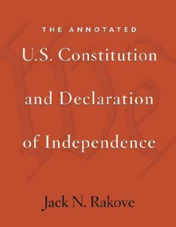 The Annotated U.S. Constitution and Declaration of Independence (Paperback)