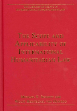 The Scope and Applicability of International Humanitarian Law (Hardcover)