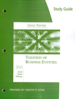 South-Western Federal Taxation 2013: Taxation of Business Entities (Paperback)