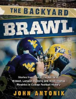 The Backyard Brawl: Stories from One of the Weirdest, Wildest, Longest Running, and Most Instense Rivalries in Co... (Paperback)
