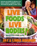 Live Foods, Live Bodies!: Recipes for Life (Paperback)