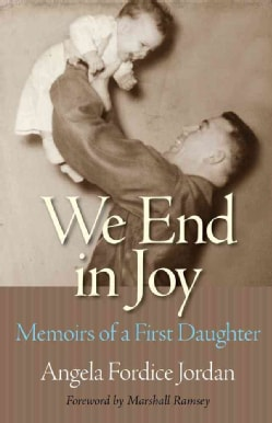 We End in Joy: Memoirs of a First Daughter (Hardcover)