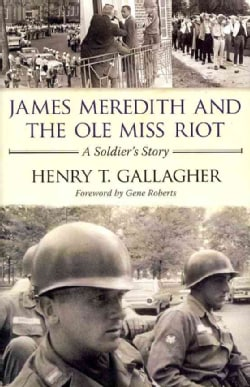 James Meredith and the Ole Miss Riot: A Soldier's Story (Hardcover)