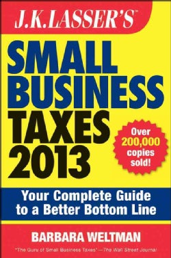 J.K. Lasser's Small Business Taxes 2013: Your Complete Guide to a Better Bottom Line (Paperback)