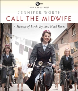Call the Midwife: A Memoir of Birth, Joy, and Hard Times (CD-Audio)