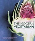 the modern Vegetarian: Food adventures for the contemporary palate (Paperback)
