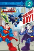 Bizarro Day! Step into Reading Book (Hardcover)
