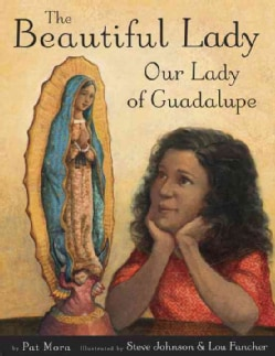The Beautiful Lady: Our Lady of Guadalupe (Hardcover)