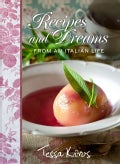 Recipes and Dreams from an Italian Life (Hardcover)