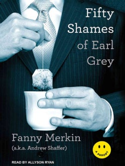 Fifty Shames of Earl Grey: A Parody, Library Edition (CD-Audio)