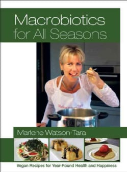 Macrobiotics for All Seasons: Vegan Recipes for Year-Round Health and Happiness (Paperback)