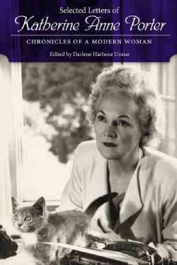Selected Letters of Katherine Anne Porter: Chronicles of a Modern Woman (Hardcover)