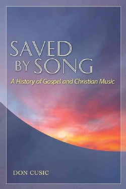 Saved By Song: A History of Gospel and Christian Music (Paperback)