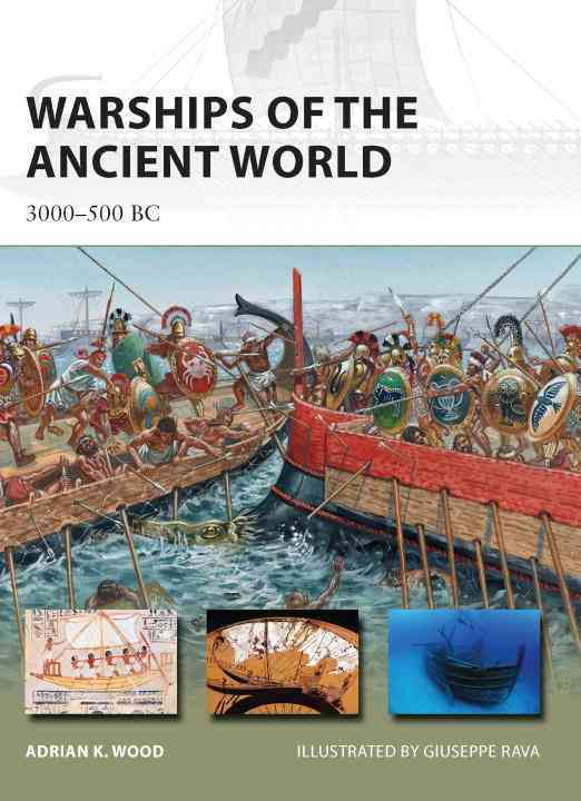 Warships of the Ancient World: 3000-500 BC (Paperback)