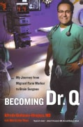Becoming Dr. Q: My Journey from Migrant Farm Worker to Brain Surgeon (Paperback)