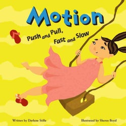 Motion: Push and Pull, Fast and Slow (Hardcover)