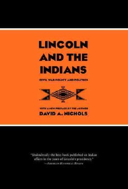 Lincoln and the Indians: Civil War Policy and Politics (Paperback)