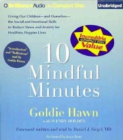 10 Mindful Minutes: Giving Our Children-and Ourselves-the Social and Emotional Skills to Reduce Stress and Anxiety... (CD-Audio)
