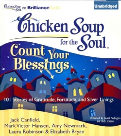 Chicken Soup for the Soul Count Your Blessings: 101 Stories of Gratitude, Fortitude, and Silver Linings (CD-Audio)