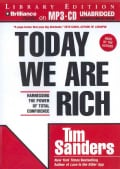 Today We Are Rich: Harnessing the Power of Total Confidence: Library Edition (CD-Audio)