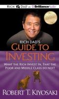 Rich Dad's Guide to Investing: What the Rich Invest In, That the Poor and Middle Class Do Not! (CD-Audio)