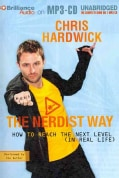 The Nerdist Way: How to Reach the Next Level (In Real Life) (CD-Audio)