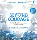 Beyond Courage: The Untold Story of Jewish Resistance During the Holocaust, Bonus Disc Contains Photos from Book (CD-Audio)