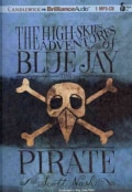 The High-Skies Adventures of Blue Jay the Pirate (CD-Audio)