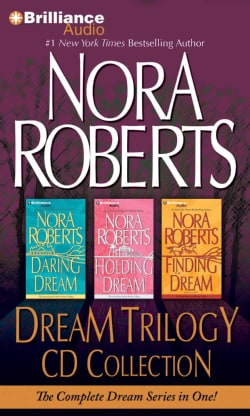 Nora Roberts Dream Trilogy Collection: Daring to Dream / Holding the Dream / Finding the Dream (CD-Audio)